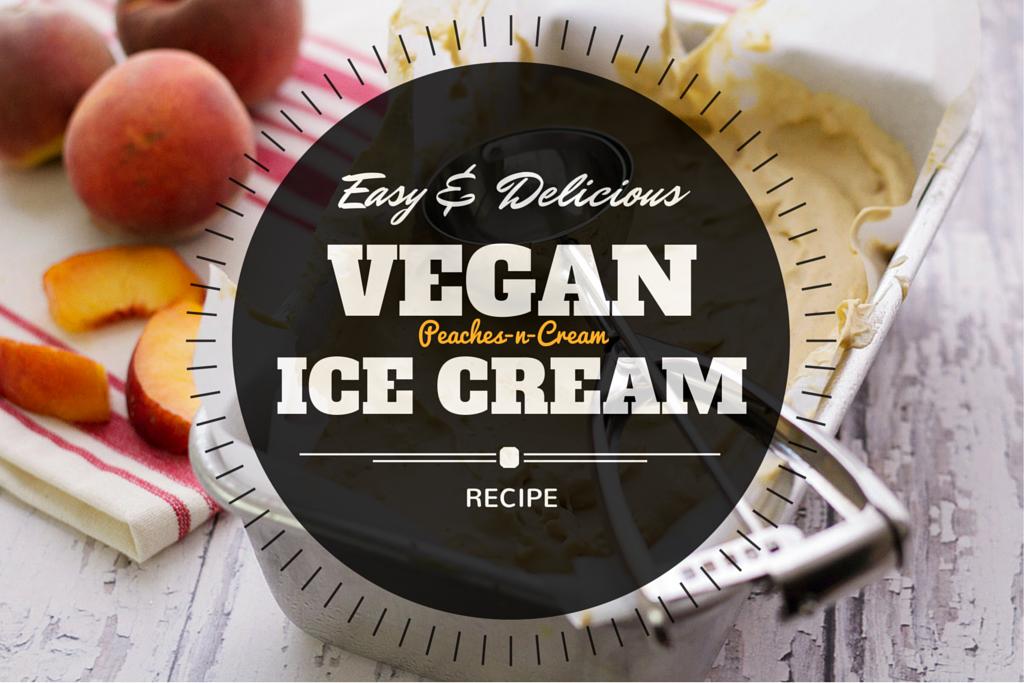 Homemade Vegan Ice Cream Recipe (with Peaches!) | Serving ...