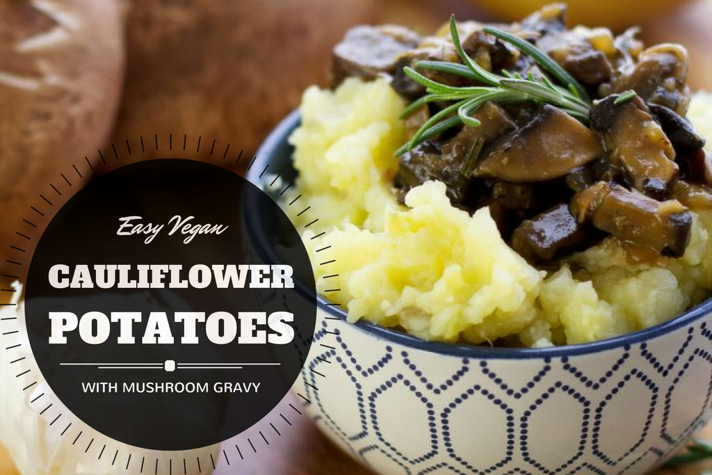 easy vegan cauliflower mashed potatoes with homemade mushroom gravy recipe