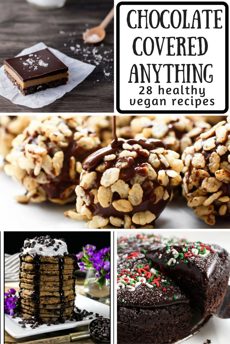 "28 Vegan ""Chocolate Covered Anything"" recipes! Including raw, gluten-free, paleo, and more!"