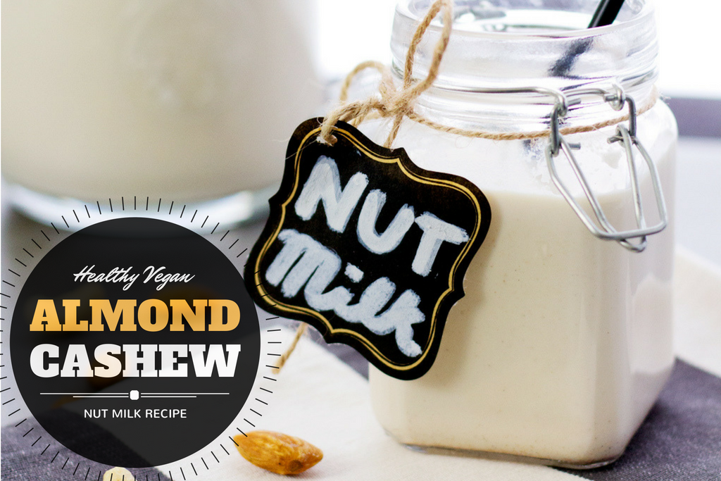 HOMEMADE VEGAN NUT MILK WITH ALMONDS AND CASHEWS
