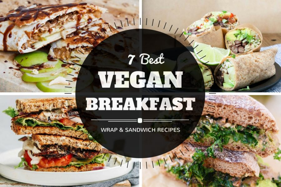 7 best vegan breakfast sandwich and wrap recipes
