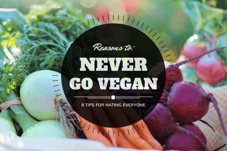 8 Reasons to NEVER go vegan